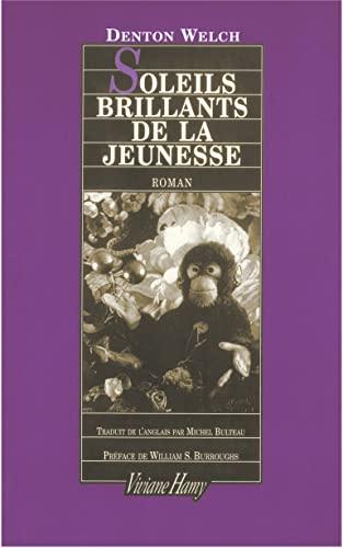 Soleils brillants de la jeunesse [Paperback] [Jun: Welch Denton