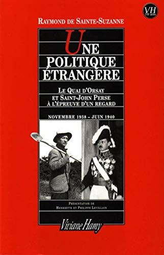 """""""une politique etrangere ; le quai d'orsay et saint-john perse a l'epreuve d'un..."""