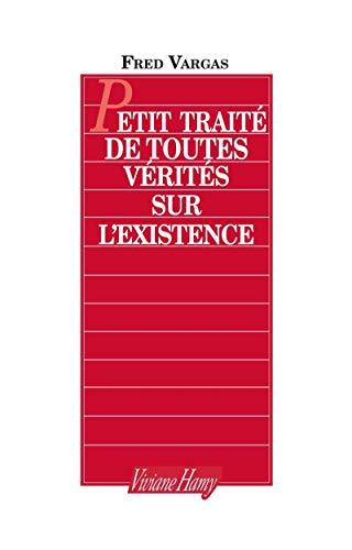 9782878581454: Petit traité de toutes vérités sur l'existence (Contemporains)