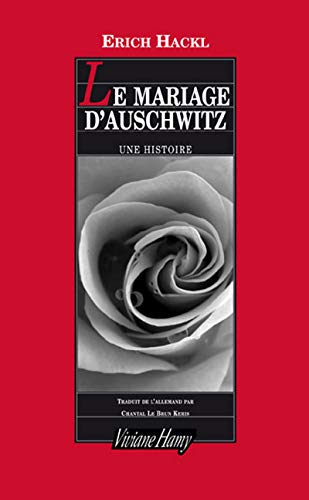 Mariage d'Auschwitz (Le): Hackl, Erich