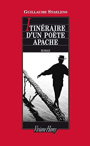 Itinéraire d'un poète apache: Guillaume Staelens