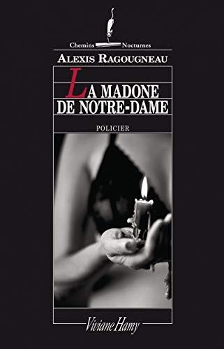 MADONE DE NOTRE DAME -LA-: RAGOUGNEAU ALEXIS