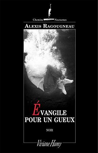 Évangile pour un gueux: Ragougneau, Alexis