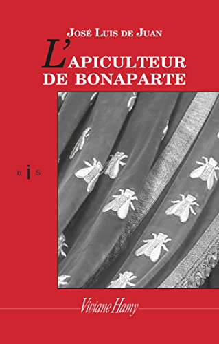 Apiculteur de Bonaparte (L'): Juan, Jos�-Luis de