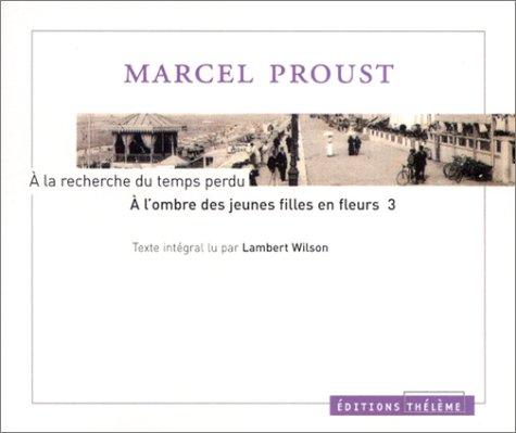 9782878622126: A la recherche du temps perdu : A l'ombre des jeunes filles en fleurs, tome 3 (1 livre + coffret de 5 CD)
