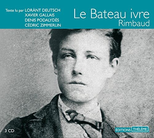 Le Bateau Ivre - 3 audio cd's (French Edition): Arthur Rimbaud