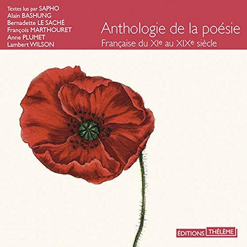 ANTHOLOGIE DE LA POESIE FRANCAISE DU XI AU XIX EME SIECLE: COLLECTIF