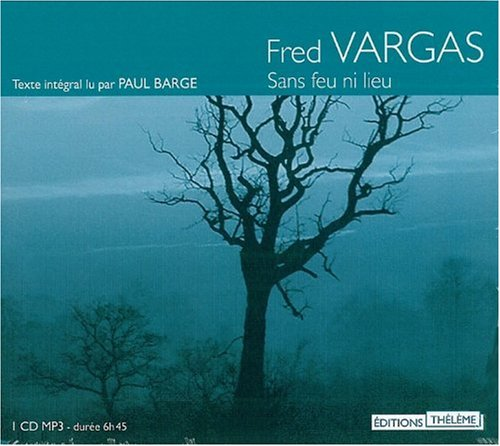 Sans feu ni lieu CD MP3 (French Edition): Fred Vargas