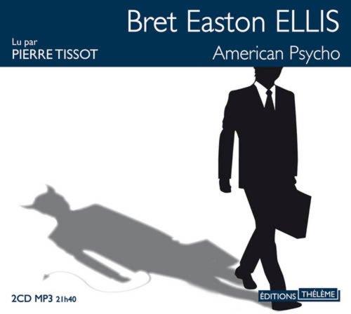 American Psycho/2cd MP3/Pvc 25,00e (French Edition): Bret Easton Ellis