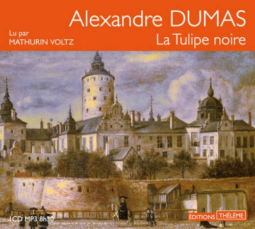 La tulipe noire - audio CD MP3 (French Edition): Dumas/Alexandre