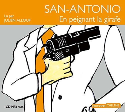 En peignant la girafe [mp3]: San-Antonio