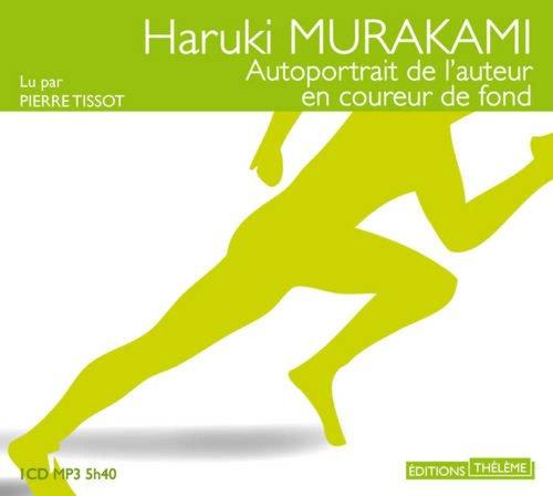 Autoportrait de l'auteur en coureur de fond: Murakami, Haruki