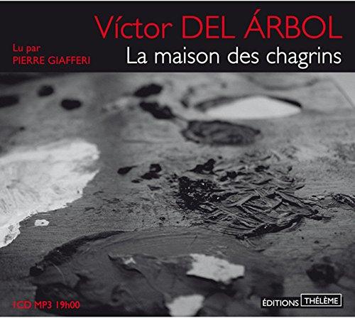 Maison des chagrins (La) [mp3]: Del Arbol, Victor