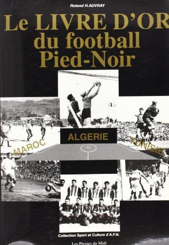 9782878670509: le livre d'or du football pied noir et nord africain