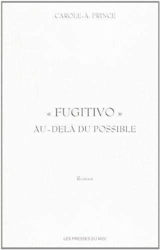 9782878671056: Fugitivo au-delà du possible