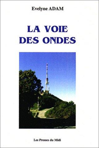 9782878673890: La voie des ondes (French Edition)