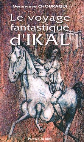 9782878675597: Le Voyage Fantastique d Ikal (French Edition)