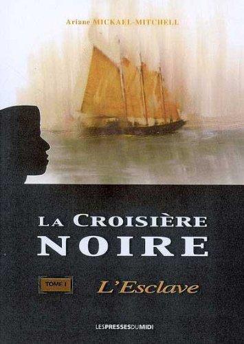9782878677867: La croisière noire tome 1 : l'escalave