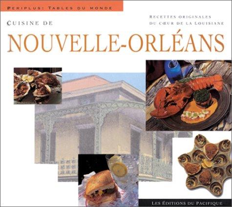 9782878680423: Cuisine de la Nouvelle-Orléans : Recettes originales du coeur de la Louisiane