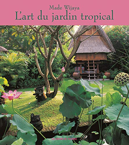 L'art du jardin tropical: WIJAYA ( Made )