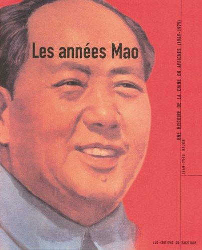 9782878680614: Les Années Mao : Une Histoire de la Chine en affiche (1949-1979)