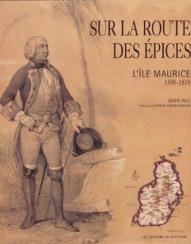 9782878680829: Sur la route des épices : L'île Maurice 1598-1810