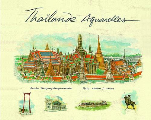 Thaïlande aquarelles: Warren, Willian L.; Limapornvanich, Taweepong