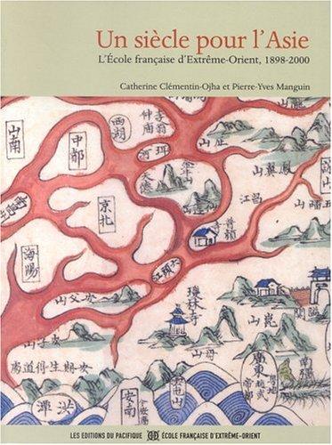 Un siècle pour l'Asie: Catherine Clementin-ojha; Pierre-yves
