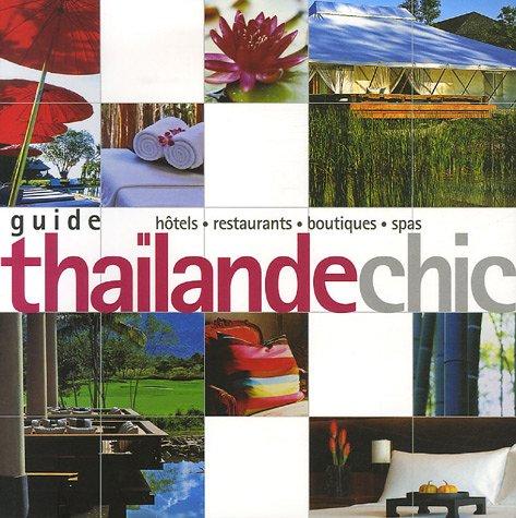 9782878680959: Guide Tha�lande chic : Hotels, restaurants, boutiques, spas