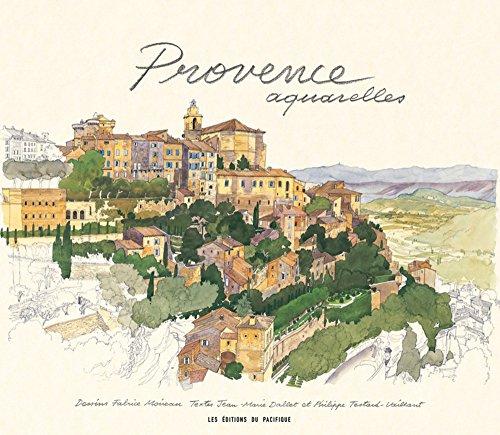 """Provence ; aquarelles"": Philippe Testard-Vaillant"
