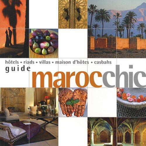 9782878681246: Maroc chic : Hôtels, riads, villas, maison d'hôtes, casbahs
