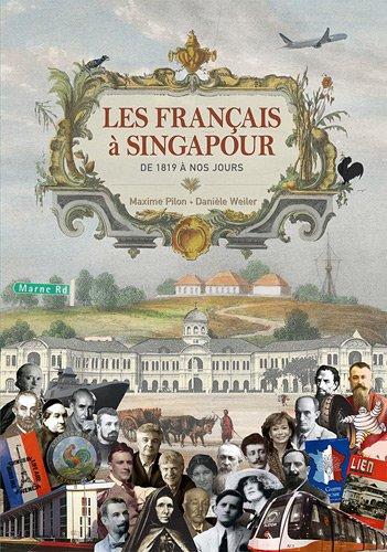 Les Français à Singapour de 1819 à nos jours: PILON ( Maxime ) & WEILER ( ...