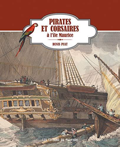 Pirates et corsaires a l'ile Maurice: Denis Piat