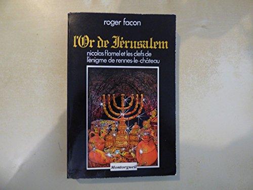 9782878740103: L'Or de Jérusalem ou l'énigme de Rennes-le-Château