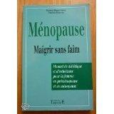 9782878740912: MENOPAUSE - MAIGRIR SANS FAIM