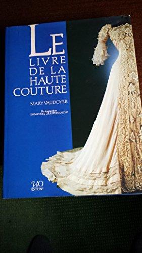 9782878760712: Le livre de la haute couture