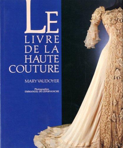 Le Livre de la Haute Couture: Mary Vaudoyer