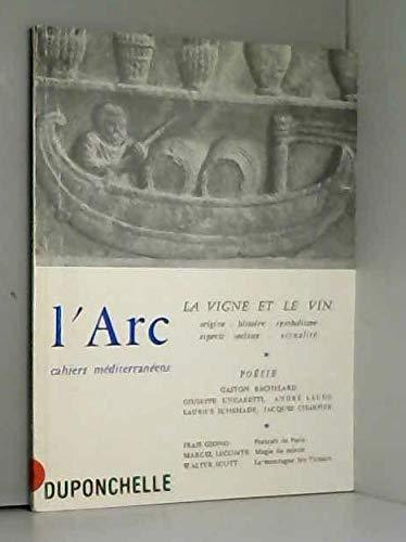 Stock image for L'Arc. Cahiers méditerranéens: La Vigne et le Vin. Origine - Histoire ? Symbolisme ? Aspects sociaux ? Actualités. for sale by Le Pettit Libraire