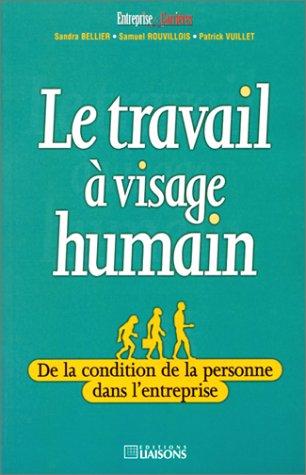 9782878803167: Le Travail à visage humain. De la condition de la personne dans l'entreprise