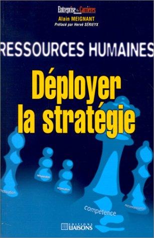 Ressources humaines. Déployer la stratégie: A. Meignant