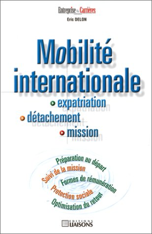 9782878803600: Mobilité internationale : Expatriation - Détachement - Mission