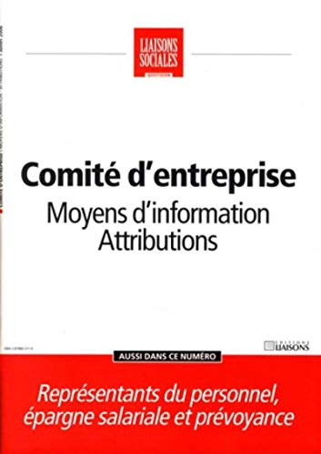 Comite d Entreprise 2 Moyens d Information Attributions (French Edition): Collectif