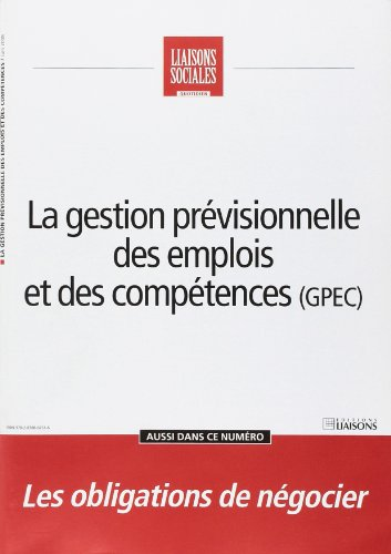 La Gestion Previsionnelle des Emplois et des Compétences - Gpec (French Edition): ...