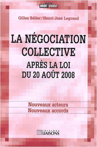 9782878807721: La négociation collective après la loi du 20 août 2008 : Nouveaux acteurs, nouveaux accords