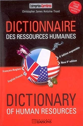 Dictionnaire francais et anglais des ressources humaines : French and English Dictionary of Human ...