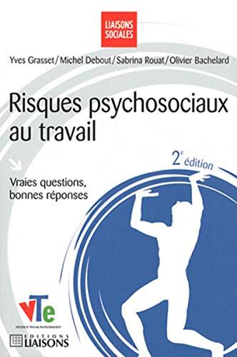 risques psychosociaux au travail (2e édition): Grasset/Debout