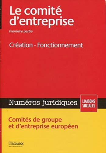 Le comite d'entreprise i - creation fonctionnement: Collectif