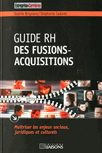 9782878809053: Guide rh des fusions-acquisitions. maitriser les enjeux sociaux, juridiques et culturels