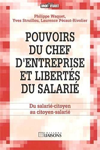 9782878809824: Pouvoirs du chef d'entreprise et libertés du salarié : Du salarié-citoyen au citoyen-salarié