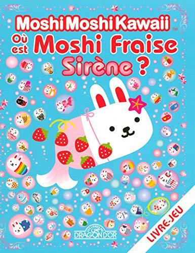 9782878810332: Où est Moshi Fraise Sirène ?